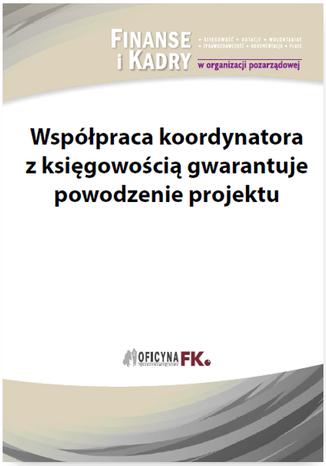Okładka książki/ebooka Współpraca koordynatora z księgowością gwarantuje powodzenie projektu