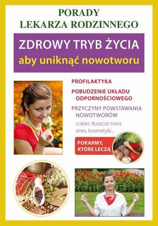 Okładka książki/ebooka Zdrowy tryb życia, aby uniknąć nowotworu. Porady lekarza rodzinnego