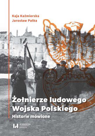 Okładka książki/ebooka Żołnierze ludowego Wojska Polskiego. Historie mówione