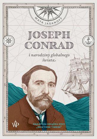 Okładka książki/ebooka Joseph Conrad i narodziny globalnego świata