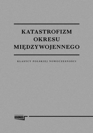 Okładka książki/ebooka Katastrofizm okresu międzywojennego