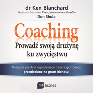 Okładka książki Coaching. Prowadź swoją drużynę ku zwycięstwu