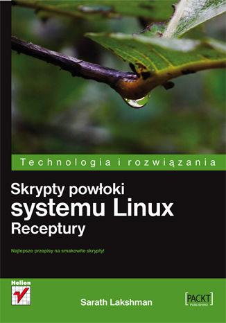 Okładka książki/ebooka Skrypty powłoki systemu Linux. Receptury