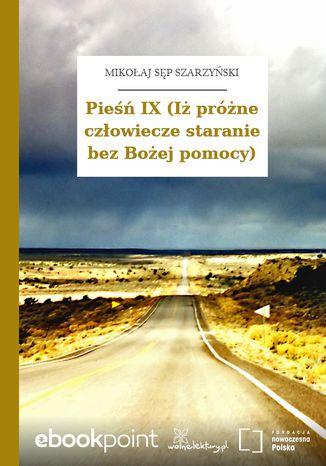Okładka książki/ebooka Pieśń IX (Iż próżne człowiecze staranie bez Bożej pomocy)