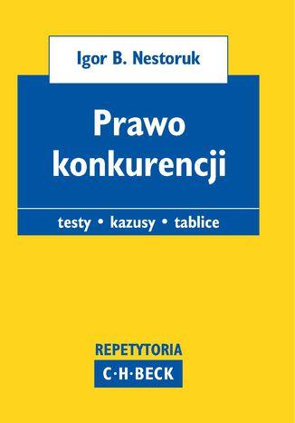 Okładka książki/ebooka Prawo konkurencji. Pytania. Kazusy. Tablice