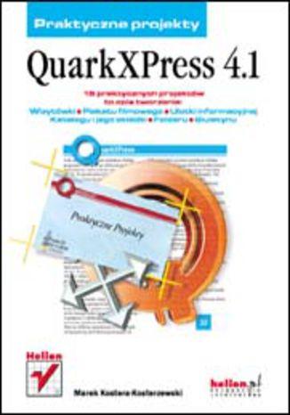 Okładka książki/ebooka QuarkXPress 4.1. Praktyczne projekty