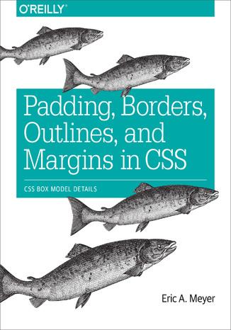 Okładka książki/ebooka Padding, Borders, Outlines, and Margins in CSS. CSS Box Model Details