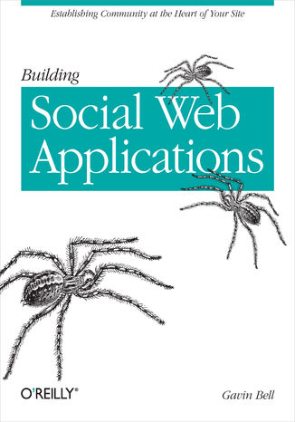 Okładka książki/ebooka Building Social Web Applications. Establishing Community at the Heart of Your Site