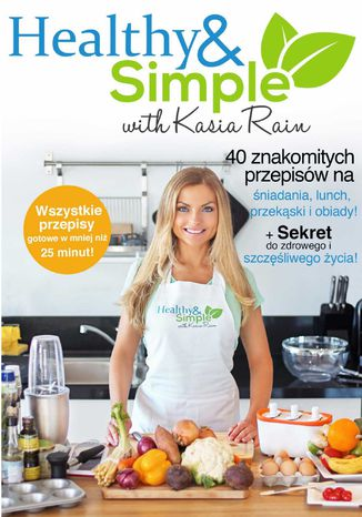 Okładka książki/ebooka Healthy and Simple with Kasia Rain