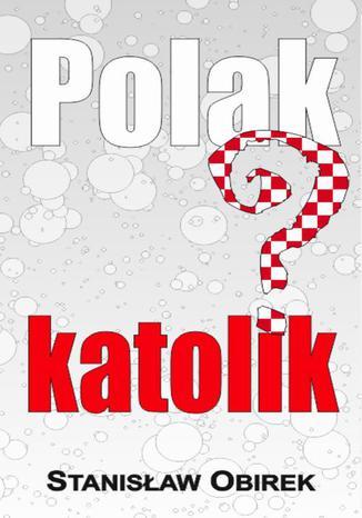 Okładka książki/ebooka Polak katolik?