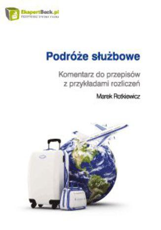 Okładka książki/ebooka Podróże służbowe. Komentarz do przepisów z przykładami rozliczeń