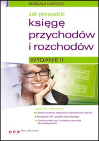 Okładka książki/ebooka Jak prowadzić księgę przychodów i rozchodów. Wydanie II