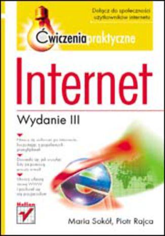 Okładka książki/ebooka Internet. Ćwiczenia praktyczne. Wydanie III