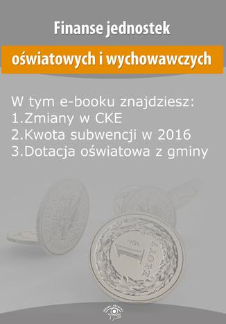 Okładka książki/ebooka Finanse jednostek oświatowych i wychowawczych, wydanie grudzień 2015 r