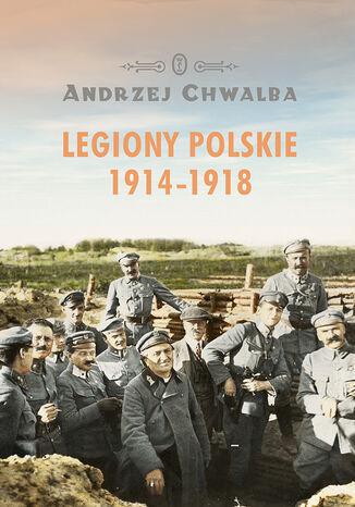 Okładka książki/ebooka Legiony Polskie 1914-1918