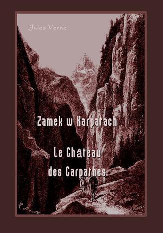Okładka książki/ebooka Zamek w Karpatach. Le Château des Carpathes