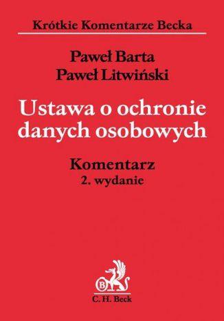 Okładka książki/ebooka Ustawa o ochronie danych osobowych. Komentarz