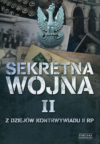 Okładka książki/ebooka Sekretna wojna 2. Z dziejów kontrwywiadu II RP