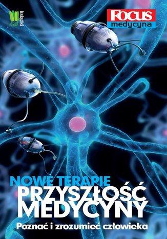 Okładka książki/ebooka Nowe terapie. Przyszłość medycyny