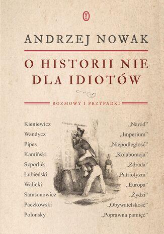Okładka książki/ebooka O historii nie dla idiotów