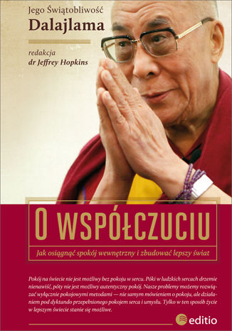 Okładka książki/ebooka O współczuciu. Jak osiągnąć spokój wewnętrzny i zbudować lepszy świat