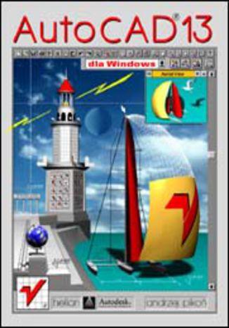 Okładka książki/ebooka AutoCAD 13 dla Windows