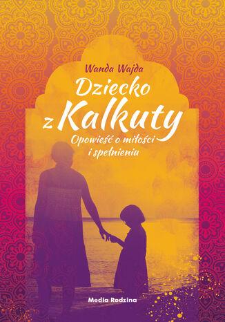 Okładka książki/ebooka Dziecko z Kalkuty