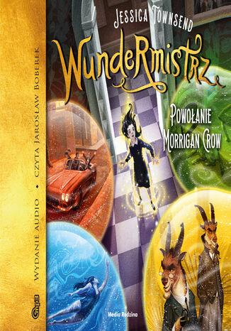 Okładka książki/ebooka Wundermistrz. Powołanie Morrigan Crow