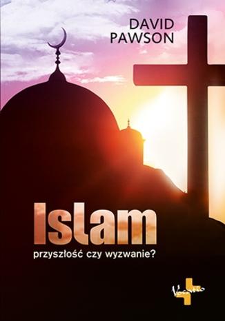 Okładka książki/ebooka Islam - przyszłość czy wyzwanie?