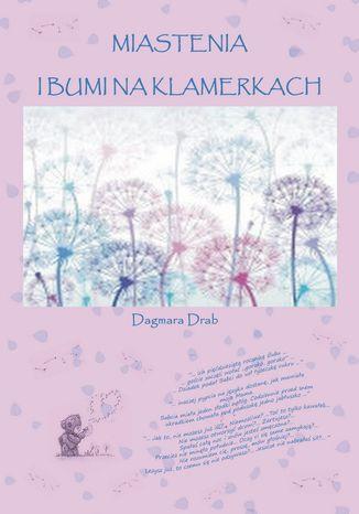 Okładka książki/ebooka Miastenia i Bumi na klamerkach
