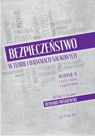 Okładka książki/ebooka Bezpieczeństwo w teorii i badaniach naukowych. Wyd. II uzupełnione i uaktualnione