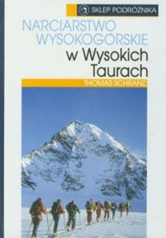 Okładka książki/ebooka Narciarstwo wysokogórskie w wysokich Taurach.