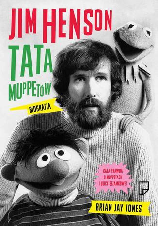 Okładka książki/ebooka Jim Henson Tata Muppetów