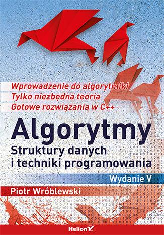 Okładka książki/ebooka Algorytmy, struktury danych i techniki programowania. Wydanie V
