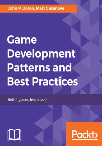 Okładka książki/ebooka Game Development Patterns and Best Practices
