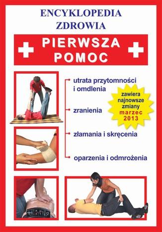 Okładka książki/ebooka Pierwsza pomoc. Encyklopedia zdrowia