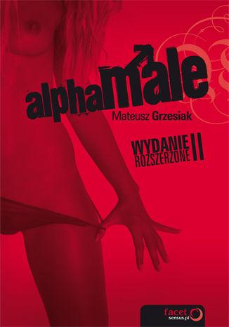Okładka książki/ebooka AlphaMale. Wydanie II rozszerzone