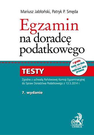 Okładka książki/ebooka Egzamin na doradcę podatkowego. Testy. Wydanie 7