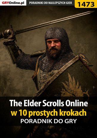 Okładka książki/ebooka The Elder Scrolls Online w 10 prostych krokach