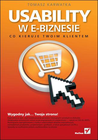 Okładka książki/ebooka Usability w e-biznesie. Co kieruje Twoim klientem?