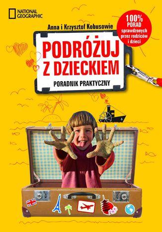 Okładka książki/ebooka Podróżuj z dzieckiem! Poradnik praktyczny