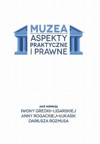 Okładka książki/ebooka Muzea. Aspekty praktyczne i prawne