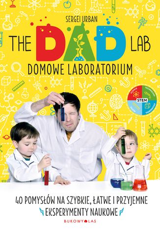 Okładka książki/ebooka TheDadLab. Domowe laboratorium. 40 pomysłów na szybkie, łatwe i przyjemne eksperymenty naukowe