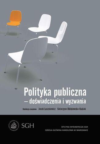 Okładka książki/ebooka Polityka publiczna  doświadczenia i wyzwania