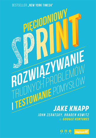 Okładka książki Pięciodniowy sprint. Rozwiązywanie trudnych problemów i testowanie pomysłów