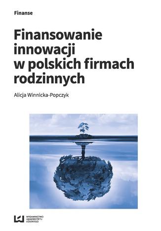 Okładka książki/ebooka Finansowanie innowacji w polskich firmach rodzinnych