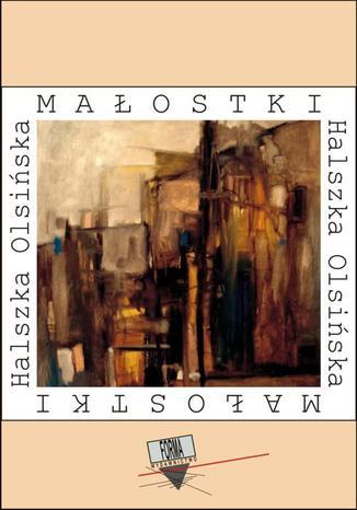 Okładka książki/ebooka Małostki (2006-2015)