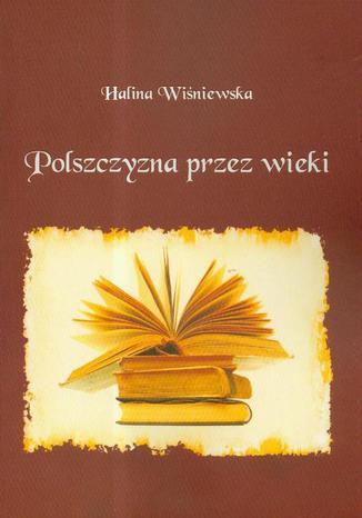 Okładka książki/ebooka Polszczyzna przez wieki