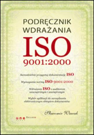 Okładka książki/ebooka Podręcznik wdrażania ISO 9001:2000
