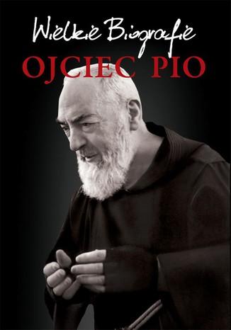 Okładka książki/ebooka Ojciec Pio. Wielkie Biografie